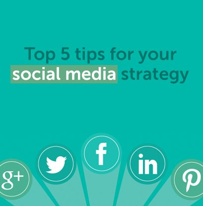 top 5 tips for your social media strategy